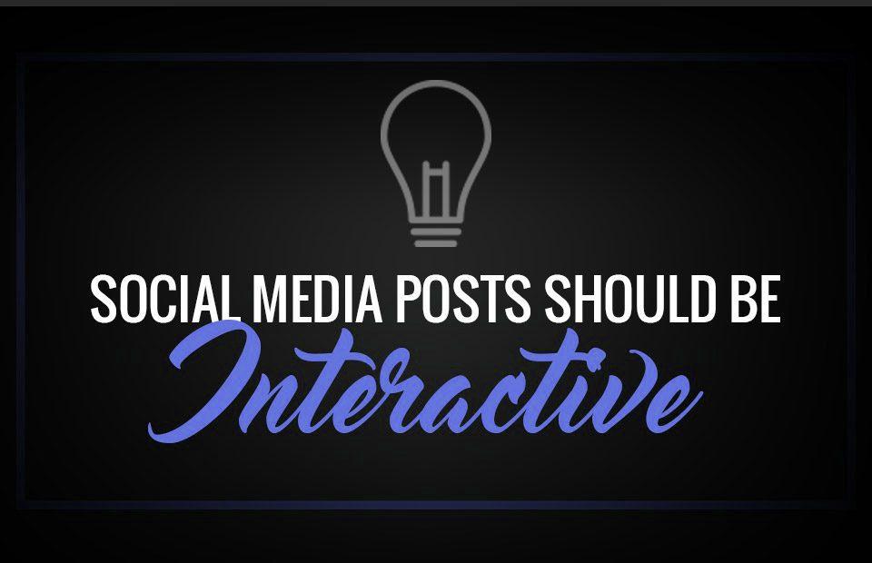 Social media post should be interactive